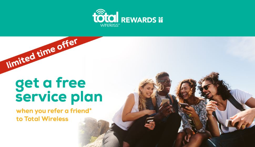 For A Limited Time Get A Free Service Plan When You Refer A Friend To Total Wireless